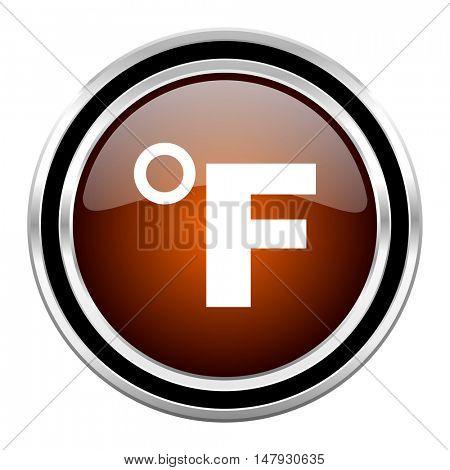 fahrenheit round circle glossy metallic chrome web icon isolated on white background