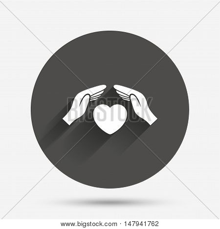 Life insurance sign icon. Hands protect cover heart symbol. Health insurance. Circle flat button with shadow. Vector