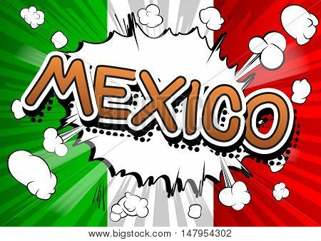 Mexico - Comic book style text on comic book abstract background.