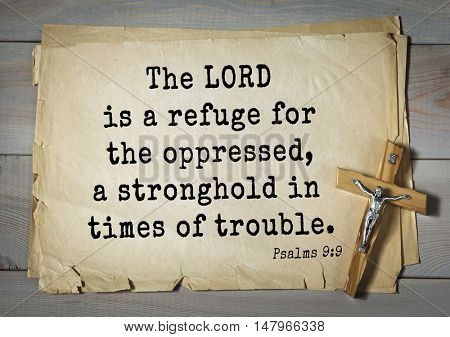 TOP-1000.  Bible verses from Psalms. The LORD is a refuge for the oppressed, a stronghold in times of trouble.