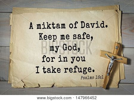 TOP-1000.  Bible verses from Psalms. A miktam of David. Keep me safe, my God, for in you I take refuge.