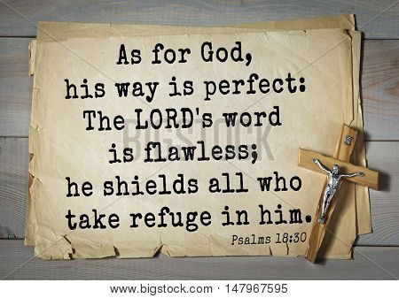 TOP-1000.  Bible verses from Psalms.As for God, his way is perfect: The LORD's word is flawless; he shields all who take refuge in him.