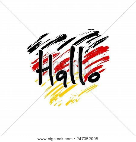 Hallo. Hand Lettering, Hello In German Language, Isolated On Hand Drawn Background In The Shape Of A
