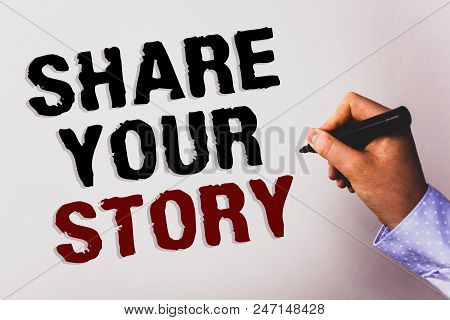 Word writing text Share Your Story. Business concept for Experience Storytelling Nostalgia Thoughts Memory Personal Text white background board hand black marker meeting teacher school work poster