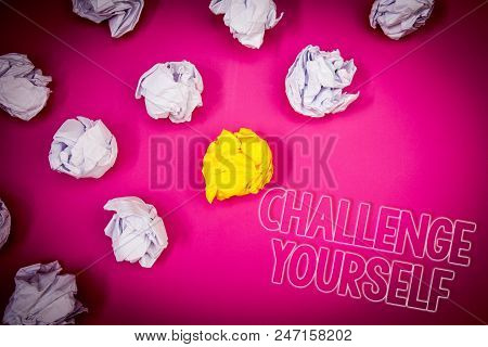 Writing Note Showing  Challenge Yourself. Business Photo Showcasing Overcome Confidence Strong Encou