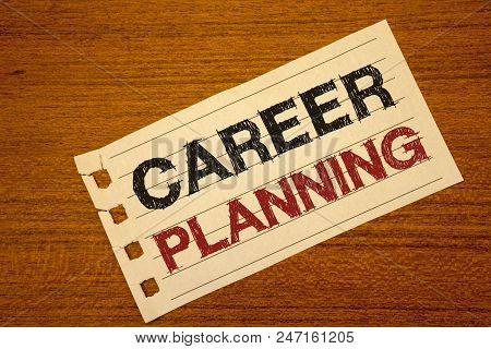 Writing Note Showing  Career Planning. Business Photo Showcasing Professional Development Educationa