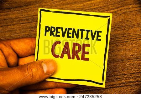 Word Writing Text Preventive Care. Business Concept For Health Prevention Diagnosis Tests Medical Co