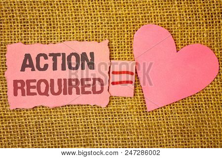 Text sign showing Action Required. Conceptual photo Important Act Needed Immediate Quick Important Task Text pink torn note equals is pink heart love message letter cute couple poster