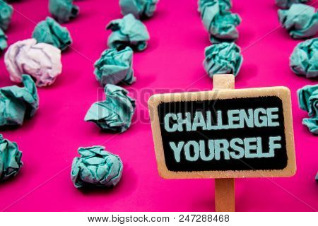 Text Sign Showing Challenge Yourself. Conceptual Photo Overcome Confidence Strong Encouragement Impr
