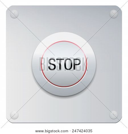 Stop Button On A Chrome Panel To Stop Machines Or Instruments, But Also Injustices, Oppressions, Ins