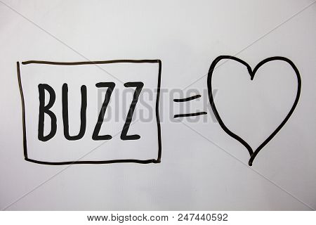 Conceptual hand writing showing Buzz. Business photo showcasing Hum Murmur Drone Fizz Ring Sibilation Whir Alarm Beep Chime Ideas messages heart white background intentions feelings poster