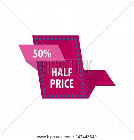 Half Price Reduction Good Offer Sale. Special Tag For Shoppers And Clients Of Shops. Announcement Of