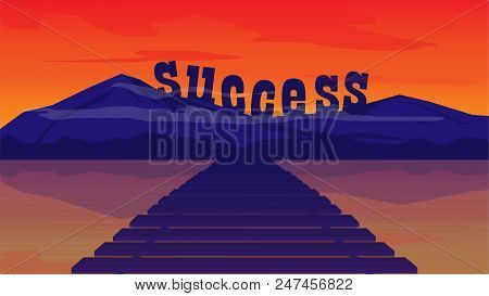 Bridge To Success Concept.mountain Of Success.business Background Concept.success Word On Top Of Mou