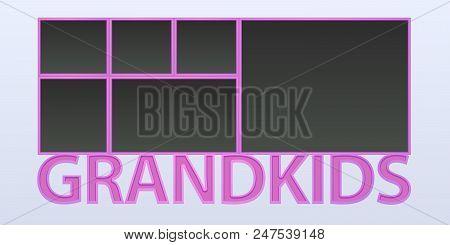 Collage Of Photo Frames Vector Illustration, Background. Sign Grandkids And Blank Photo Frames For I