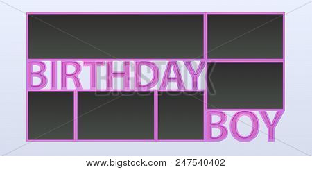 Collage Of Photo Frames Vector Illustration, Background. Sign Birthday Boy And Blank Photo Frames Fo