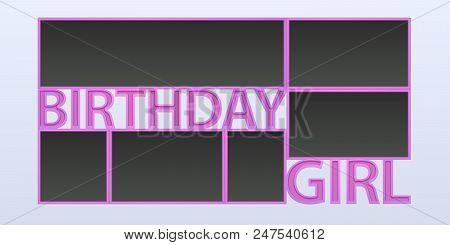Collage Of Photo Frames Vector Illustration, Background. Sign Birthday Girl And Blank Photo Frames F