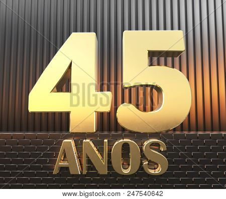 Golden Number Forty Five (number 45) And The Word