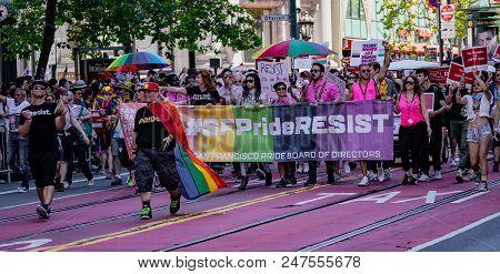 Gay Pride Parade In San Francisco - #sfprideresist Group Marches