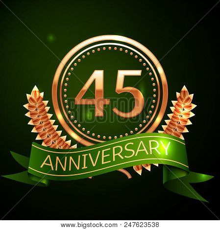 Realistic Forty Five Years Anniversary Celebration Design With Golden Ring And Laurel Wreath, Green