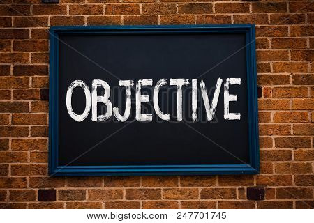 Conceptual Hand Writing Showing Objective. Business Photo Showcasing Goal Planned To Be Achieved Des