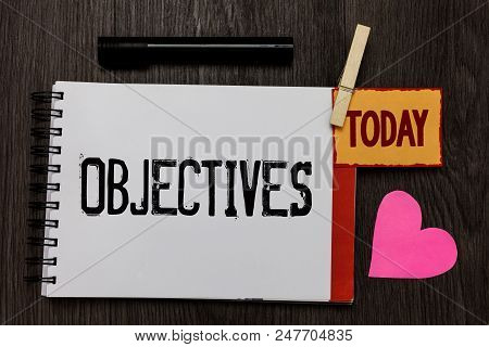 Word Writing Text Objectives. Business Concept For Goals Planned To Be Achieved Desired Targets Comp