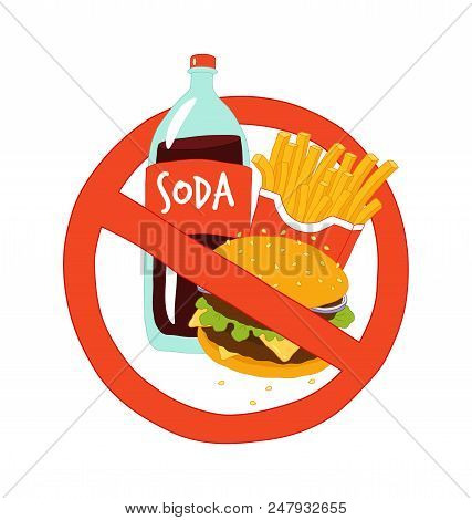 Fast Food Is Prohibited. Hamburger, Soda And French Fries. Vector Illustration.