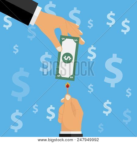 A Hand With A Match Burns A Banknote. One Hand Holds The Money, The Other One Is Singing. Flat Desig