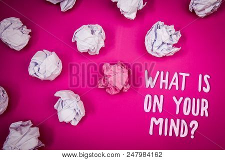 Conceptual Hand Writing Showing What Is On Your Mind Question. Business Photo Text Open Minded Think