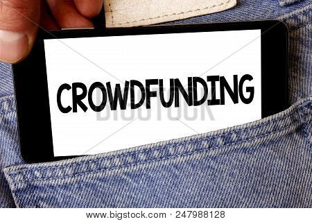 Handwriting Text Crowdfunding. Concept Meaning Funding A Project By Raising Money From Large Number