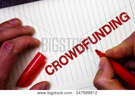Conceptual Hand Writing Showing Crowdfunding. Business Photo Showcasing Funding A Project By Raising