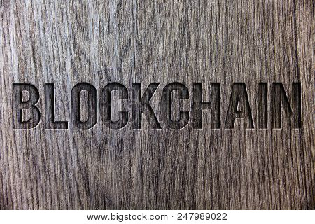 Conceptual Hand Writing Showing Blockchain. Business Photo Showcasing Register Log Financial Stateme