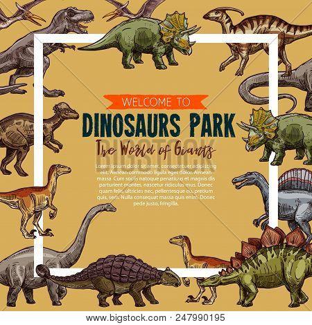 Dinosaurs Park Sketch Poster. Vector Jurassic Park Exhibition Of Dinosaur Triceratops, T-rex Tyranno