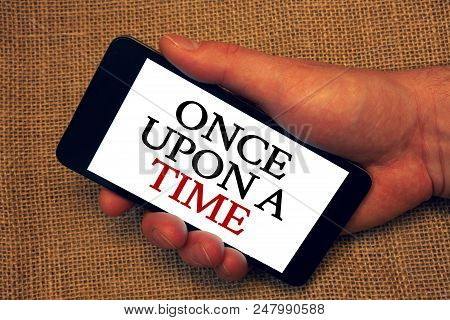 Word Writing Text Once Open A Time. Business Concept For Telling Story Fairytale Story Historical Ev