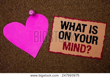 Conceptual Hand Writing Showing What Is On Your Mind Question. Business Photo Showcasing Open Minded