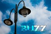 Word writing text Buzz. Business concept for Hum Murmur Drone Fizz Ring Sibilation Whir Alarm Beep Chime Light post blue cloudy clouds sky ideas message enlighten reflections poster