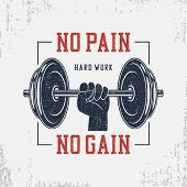 No pain, no gain. Typography for bodybuilding t-shirt with dumbbell and hand. Motivational GYM print for apparel, banner, poster. Graphics for athletic tee shirt with grunge. Vector illustration. poster