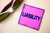 Conceptual hand writing showing Liability. Business photo text State of being legally responsible for something Responsibility Sticky cards googles glasses office smart script work eye sight poster