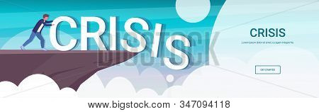 Businessman Pushing Crisis Word Into Abyss Problem Solution Finance Freedom Concept Arrows Falling D