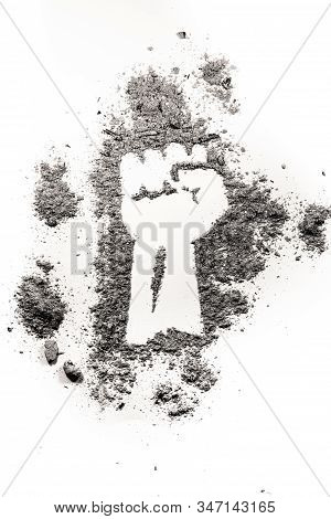 Fist Raised Drawing Made In Ash Or Dust As Revolt, Strike, Rebellion, Protest, Freedom, Worker Power