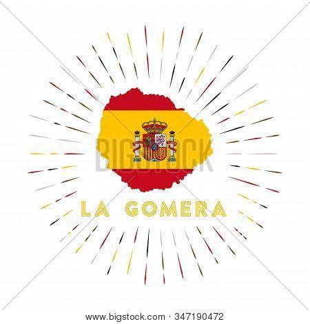 La Gomera Sunburst Badge. The Island Sign With Map Of La Gomera With Spanish Flag. Colorful Rays Aro
