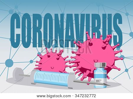 Abstract Virus Image On Backdrop And Coronavirus Text. Coronavirus Virus Danger Relative Illustratio