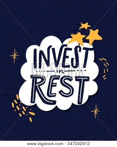 Invest In Rest. Motivational Quote About Sleep Quality, Importance Of Unplugging And Relax. Modern L