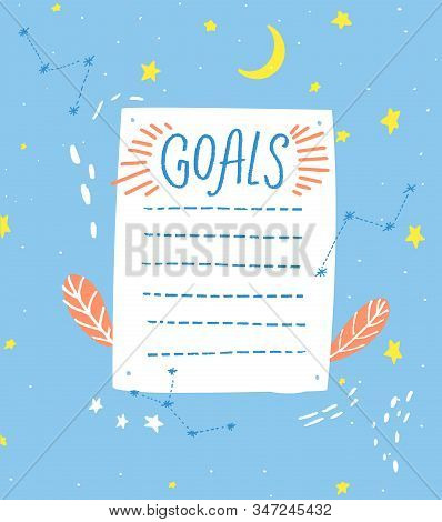 Goals List, Blank Template, Hand Drawn Style. One Paper Sheet With Cute Hand Drawn Stars And Moon De