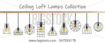 Vector Ceiling Loft Lamp Collection In Flat Style. Set Of Different Geometric Loft Lamps And Iron La