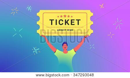 One Ticket Admission Concept Vector Illustration Of Young Man Holds Over His Head Big Ticket For Mov