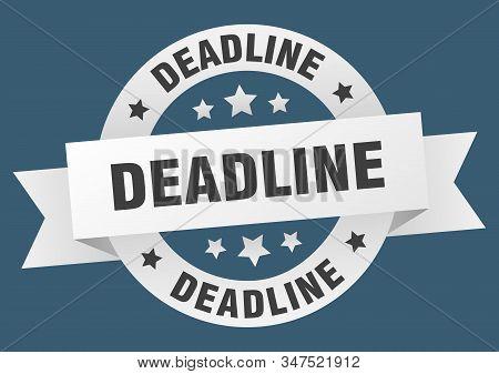 Deadline Ribbon. Deadline Round White Sign. Deadline