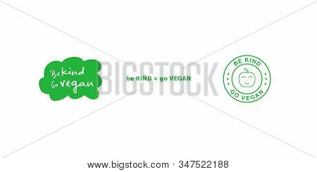 Set Of Various Signs On Vegan Theme. Be Kind Go Vegan Handwritten Title On Green Cloud Sticker. Be K