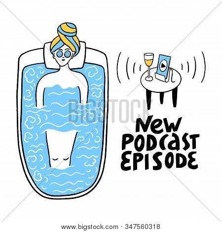 New Podcast Episode- Hand Drawn Vector Lettering. Podcast And Multitasking Concept. Girl, Woman List