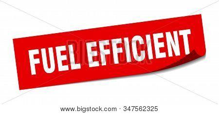 Fuel Efficient Sticker. Fuel Efficient Square Sign. Fuel Efficient. Peeler