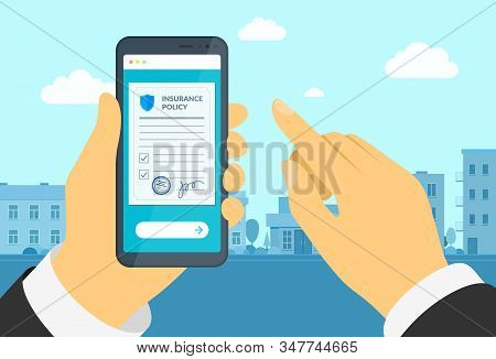 Man Hand Holding Smartphone With Insurance Policy Form. Online Signs Agreement Protection Document O